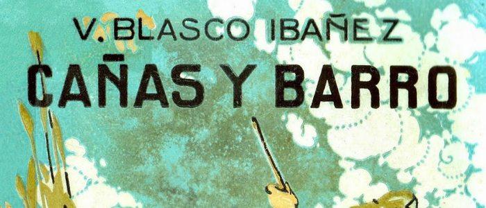 Cañas y barro, de Blasco Ibáñez.