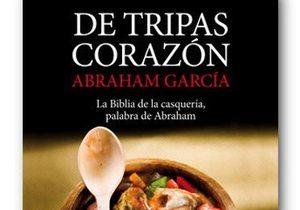 De tripas corazón, Abraham García.