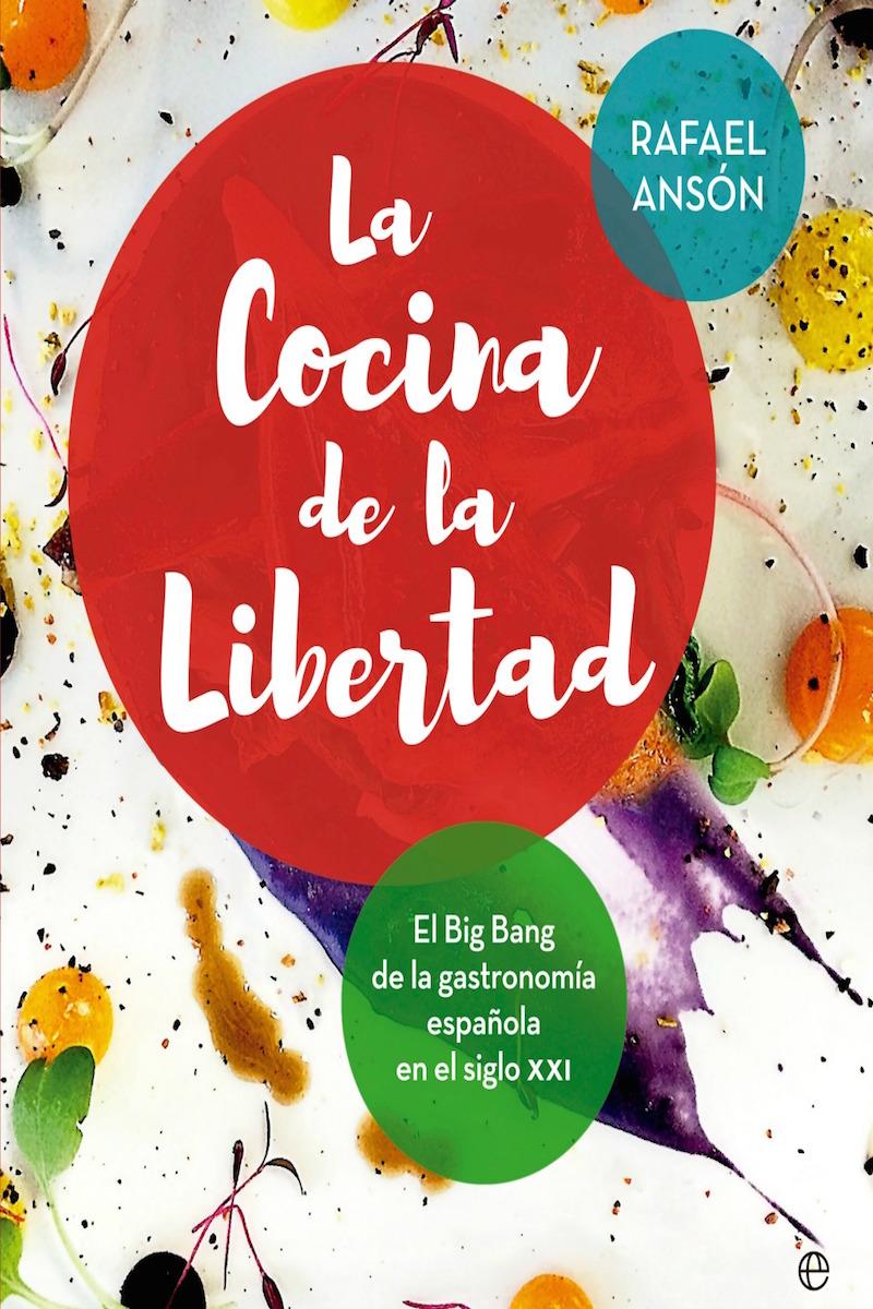 Portada del libro 'La cocina de la libertad' de Rafael Ansón. Foto: Archivo AARAG.
