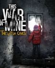 This War of Mine: The Little Ones PC Digital