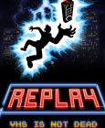 Replay - VHS is not dead Steam Key