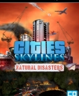 Cities: Skylines - Natural Disasters Steam Key