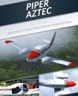Microsoft Flight Simulator X: Steam Edition: Piper Aztec Add-On Steam Key