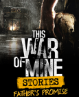 This War of Mine: Stories - Father's Promise PC Digital