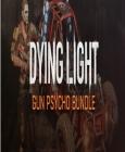 Dying Light - Gun Psycho Bundle PC/MAC Digital