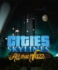 Cities: Skylines -  All That Jazz Steam Key