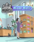 Project Highrise: Miami Malls Steam Key