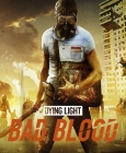 Dying Light: Bad Blood Founder's Pack Steam Key