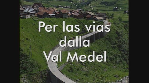 Per las vias da la Val Medel