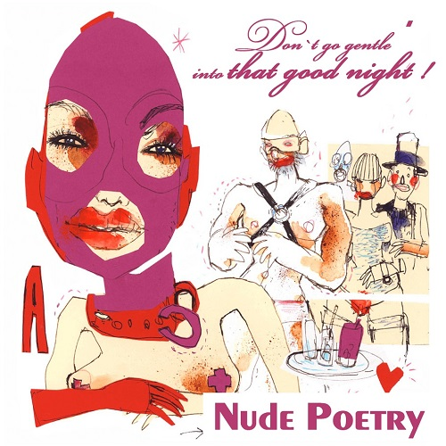 Nude-Poetry – Do No Go Gentle Into That Good Night