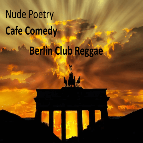 Nude-Poetry – Cafe Comedy Berlin Club Reggae