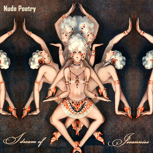 Nude-Poetry – I Dream Of Jeannies