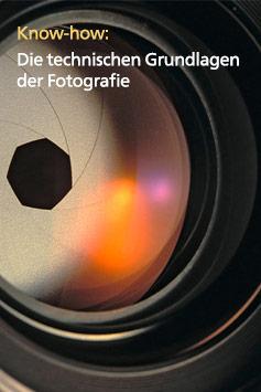 Know-how: Die technischen Grundlagen der Fotografie