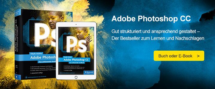 Photoshop CC: Das umfassende Handbuch