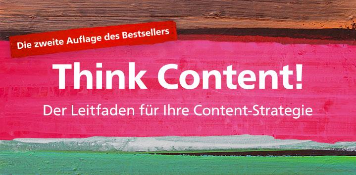 Think Content! Die zweite Auflage