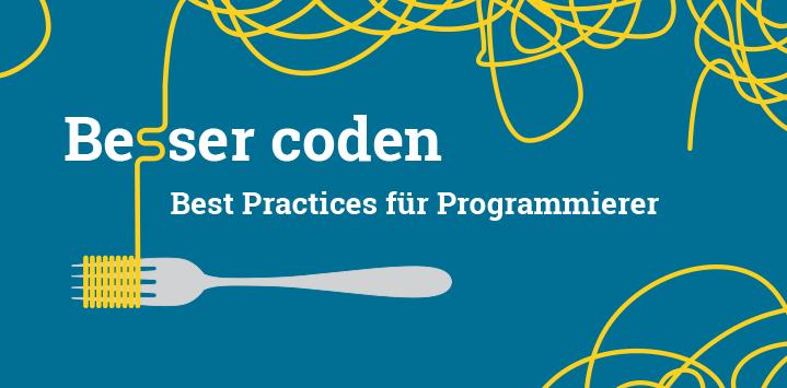 Besser coden. Clean Code und mehr