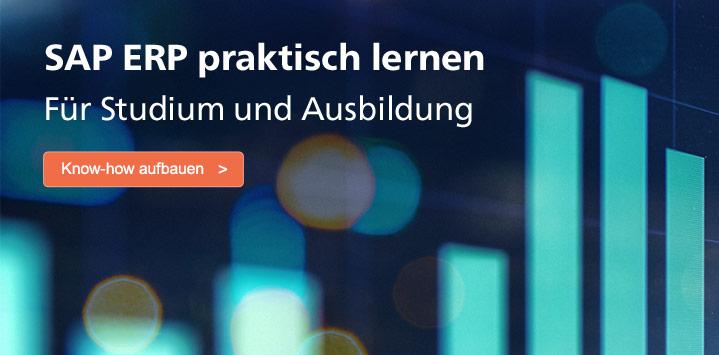 SAP ERP praktisch lernen – Für Studium und Ausbildung. Jetzt Know-how aufbauen ...