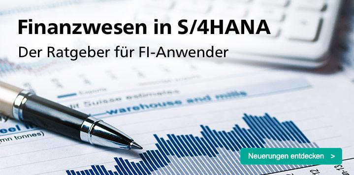 Finanzwesen in SAP S/4HANA – Der Ratgeber für FI-Anwender: Neuerungen entdecken!
