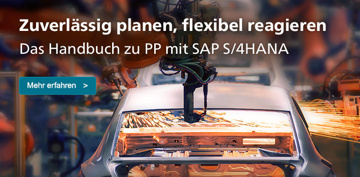 Das Praxishandbuch zur Produktionsplanung und -steuerung mit SAP S/4HANA >