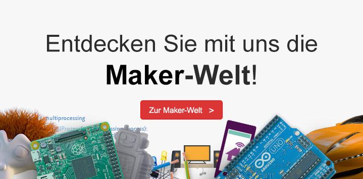 Entdecken Sie mit uns die Maker-Welt