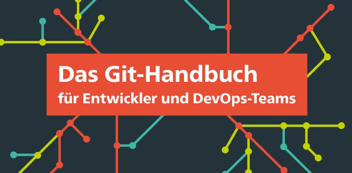 Zum Buch: Git – Projektverwaltung für Entwickler und DevOps-Teams