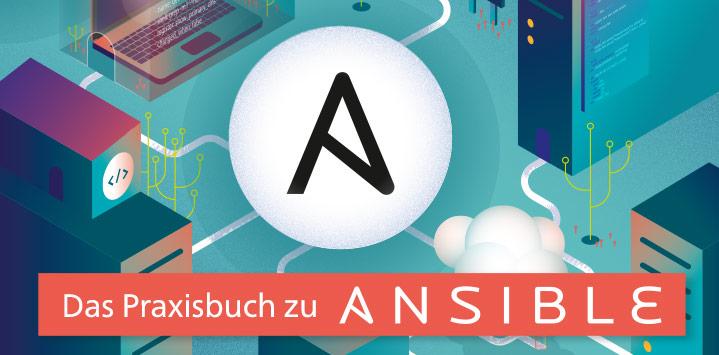 Zum Buch: Ansible – Das Praxisbuch für Administratoren und DevOps-Teams
