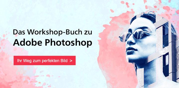 Adobe Photoshop. Schritt für Schritt