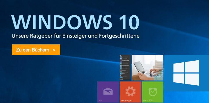 Windows 10 – Unsere Ratgeber für Einsteiger und Fortgeschrittene