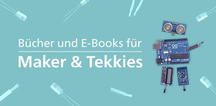 Bücher und E-Books für Maker & Tekkies