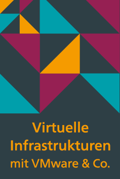 Virtuelle Infrastrukturen mit VMware & Co.