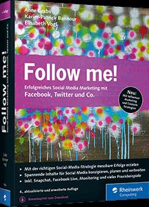Follow me! - Erfolgreiches Social Media Marketing mit Facebook, Twitter und Co.