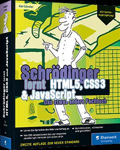 Schrödinger lernt HTML5, CSS3 und JavaScript - Das etwas andere Fachbuch