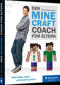 Der Minecraft-Coach für Eltern - Wie Kinder sicher und intuitiv spielen