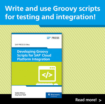 Developing Groovy Scripts for SAP Cloud Platform Integration | SAP PRESS Books and E-Books