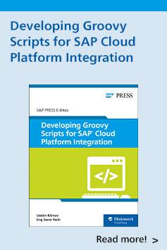Developing Groovy Scripts for SAP Cloud Platform Integration | SAP PRESS Books and E-Books