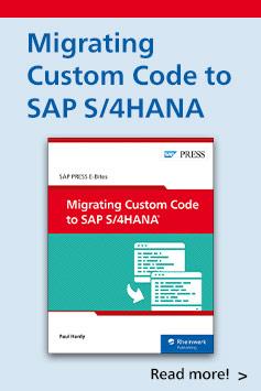 Migrating Custom Code to SAP S/4HANA | SAP PRESS Books and E-Books