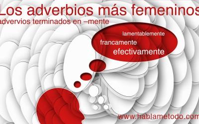 ADVERBIOS TERMINADOS EN -MENTE