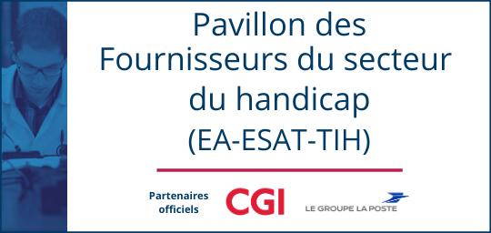 Pavillon Fournisseurs du Secteur Handicap EA - ESAT - TIH