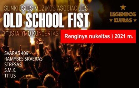 OldSchool FIST festivalis nukeliamas į 2021-ųjų kovą