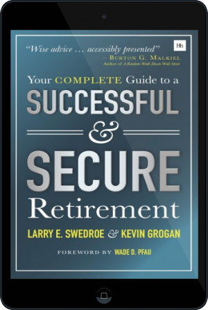Cover of Your Complete Guide to a Successful and Secure Retirement on Tablet by Larry Swedroe and Kevin Grogan