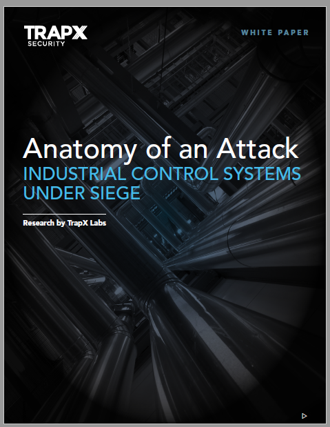 Anatomy of an Attack: Industrial Control Systems Under Siege