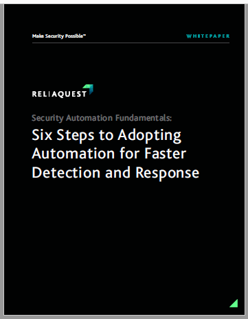 Security Automation Fundamentals: Six Steps to Adopting Automation For Faster Detection and Response