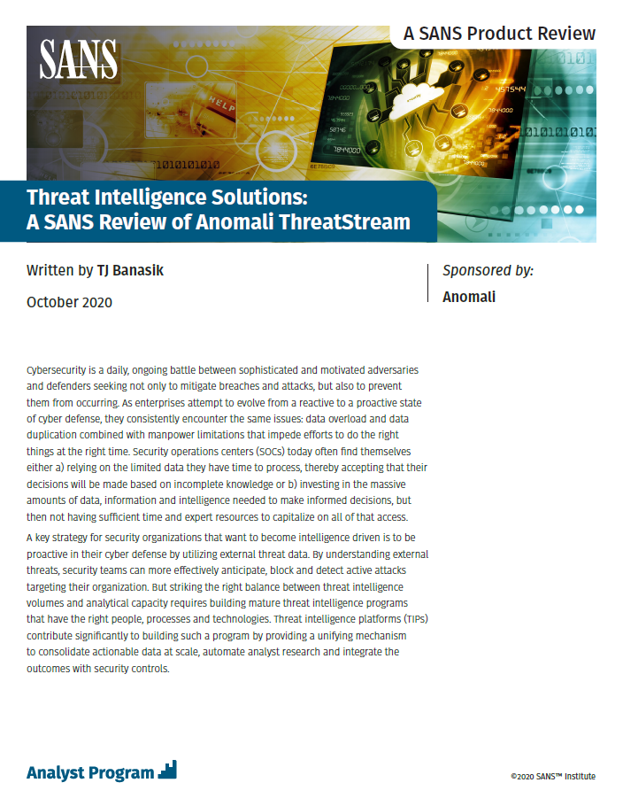 Threat Intelligence Solutions: A SANS Review of Anomali ThreatStream
