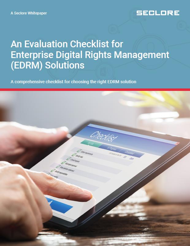An Evaluation Checklist for Enterprise Digital Rights Management Solutions