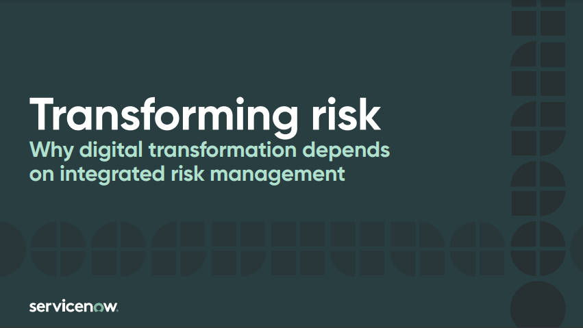 Transforming risk – Why digital transformation depends on integrated risk management
