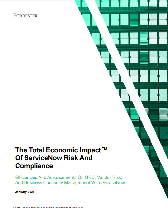 Forrester The Total Economic Impact™ Of ServiceNow Risk And Compliance