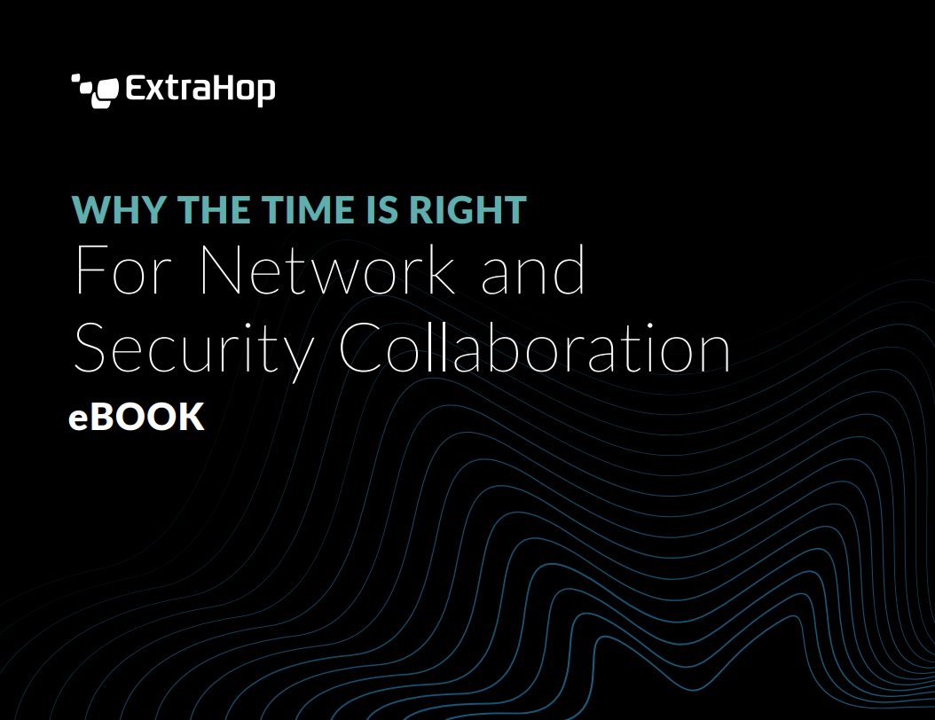 Why the Time is Right for Network and Security Collaboration