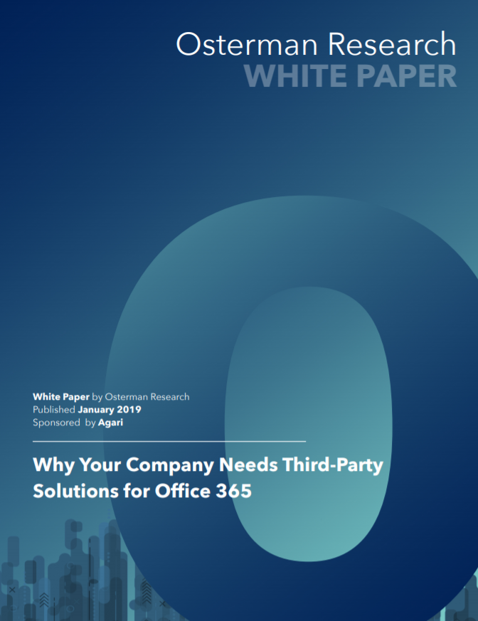 Osterman Research: Why your company needs third-party solutions for Office 365