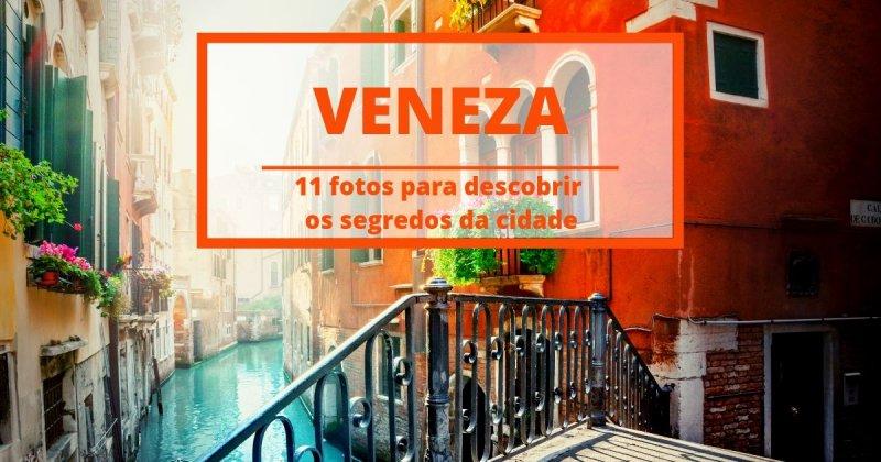 11 coisas secretas para se conhecer em Veneza