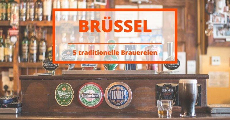 5 traditionelle Brauereien in Brüssel, die du besuchen solltest